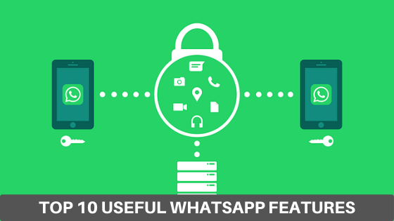 Top 10 useful WhatsApp features added in 2019